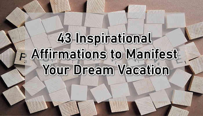 affirmations dream vacation