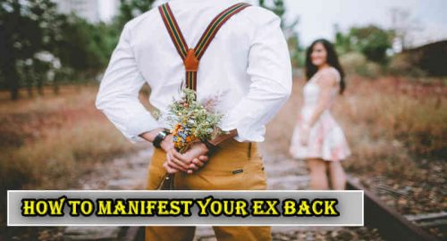 How To Manifest Your Ex Back